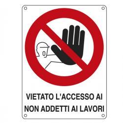 Cartello segnalatore - 27x37 cm - VIETATO L'ACCESSO AI NON ADDETTI AI LAVORI - alluminio - Cartelli Segnalatori