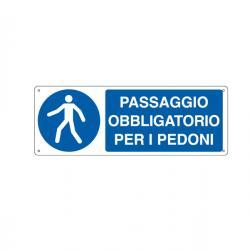 Cartello segnalatore - PASSAGGIO OBBLIGATORIO PER I PEDONI - alluminio - 35x12.5 cm